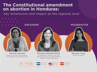 Poster with the image of the speakers and the moderator. The text says: The Constitutional amendment on abortion in Honduras: Key dimensions and impact at the regional level Thursday, February 18, 2021 3 pm EST