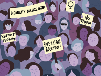 """image of women protesting, holding signs that say """"Disability Justice Now"""", """"Safe & Legal Abortion"""", """"No Stigma"""", and """"Respect Autonomy"""""""