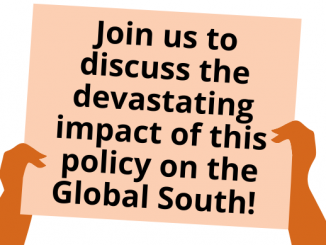 Poster: hands holding a sign that says: Join us to discuss the devastating impact of this policy on the Global South! The image provides information on the event and the speakers and moderator.